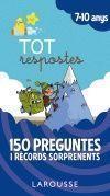 TOT RESPOSTES: 150 PREGUNTES I RÈCORDS SORPRENENTS