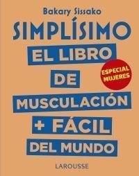 SIMPLÍSIMO: EL LIBRO DE MUSCULACIÓN + FÁCIL DEL MUNDO MUJERES