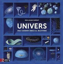 UNIVERS: DELS COSMOS GRERCS AL MULTIVERS