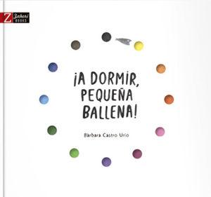 A DORMIR PEQUEÑA BALLENA!