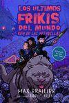 LOS ÚLTIMOS FRIKIS DEL MUNDO 3:  Y EL REY DE LAS PESADILLAS