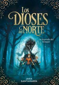 LOS DIOSES DEL NORTE: LA LEYENDA DEL BOSQUE