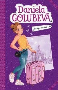 DANIELA GOLUBEVA 1: ¡UN VIAJE INCREÍBLE!