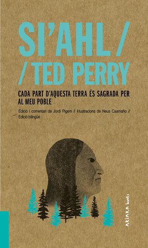 SI'AHL / TED PERRY: CADA PART D'AQUESTA TERRA ÉS SAGRADA PER AL MEU POBLE