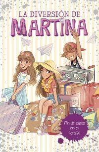 LA DIVERSIÓN DE MARTINA 4: FIN DE CURSO EN EL PARAISO