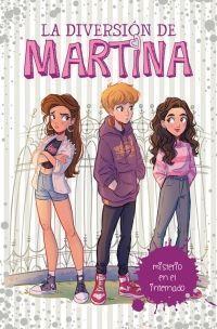 LA DIVERSIÓN DE MARTINA 5: MISTERIO EN EL INTERNADO