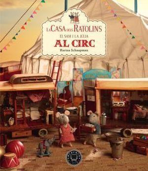 LA CASA DELS RATOLINS 5: EL SAM I LA JÚLIA VAN AL CIRC