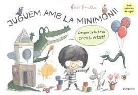 JUGUEM AMB LA MINIMONI! DESPERTA LA TEVA CREATIVITAT!