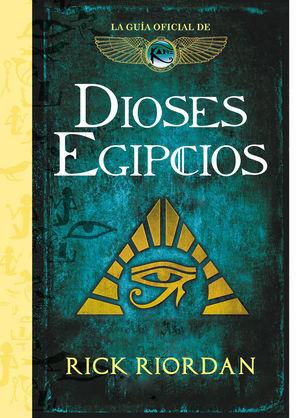 DIOSES EGIPCIOS: LA GUÍA OFICIAL DE LAS CRÓNICAS DE KANE