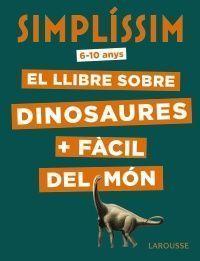 SIMPLÍSSIM: EL LLIBRE SOBRE DINOSAURES + FÀCIL DEL MÓN
