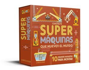CONSTRUYE SUPERMÁQUINAS QUE MUEVEN EL MUNDO