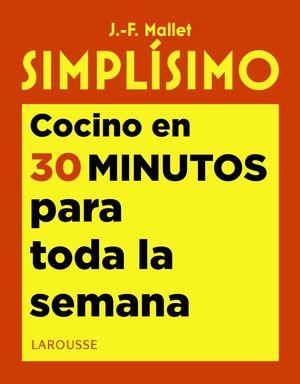 SIMPLÍSIMO: COCINO EN 30 MINUTOS PARA TODA LA SEMANA
