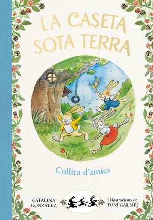 LA CASETA SOTA TERRA 1: COLLITA D'AMICS
