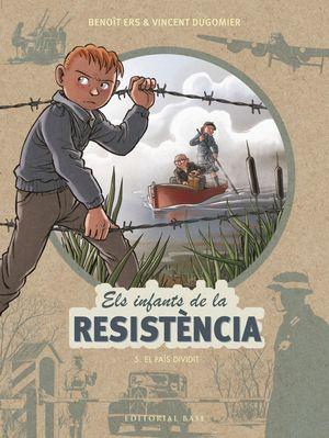ELS INFANTS DE LA RESISTÈNCIA 5: EL PAÍS DIVIDIT