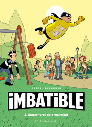IMBATIBLE 2: SUPERHEROI DE PROXIMITAT