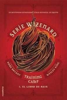 SERIE WIZENARD 1: TRAINIG CAMP. EL LIBRO DE RAIN