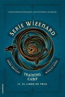SERIE WIZENARD 2: TRAINIG CAMP. EL LIBRO DE TWIG