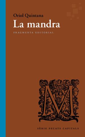 ELS PECATS CAPITALS: LA MANDRA