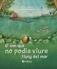 EL NEN QUE NO PODIA VIURE LLUNY DE MAR