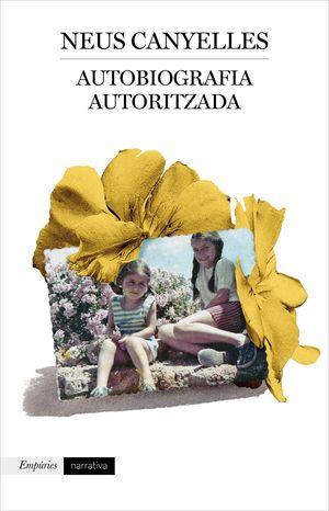 AUTOBIOGRAFIA AUTORITZADA - NEUS CANYELLES