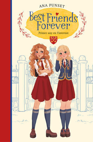 BEST FRIENDS FOREVER 1: PRIMER ANY A L'INTERNAT