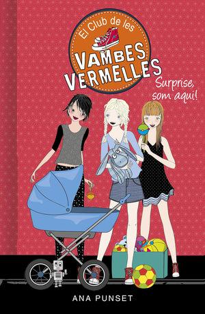 EL CLUB DE LES VAMBES VERMELLES 17: SURPRISE, SOM AQUÍ!