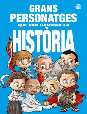 GRANS PERSONATGES QUE VAN CANVIAR LA HISTORIA