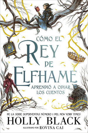 CÓMO EL REY DE ELFHAME APRENDIÓ A ODIAR LOS CUENTOS