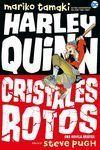 HARLEY QUINN 1: CRISTALES ROTOS