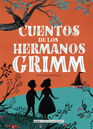CUENTOS DE LOS HERMANOS GRIMM (NUEVA EDICIÓN 2021)