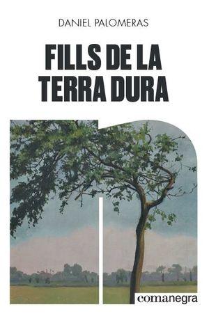 FILLS DE LA TERRA DURA