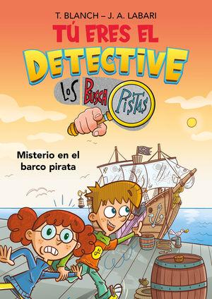 TÚ ERES EL DETECTIVE CON LOS BUSCAPISTAS 2: MISTERIO EN EL BARCO PIRATA (TÚ ERES