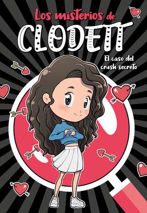 LOS MISTERIOS DE CLODETT 2: EL CASO DEL CRUSH SECRETO