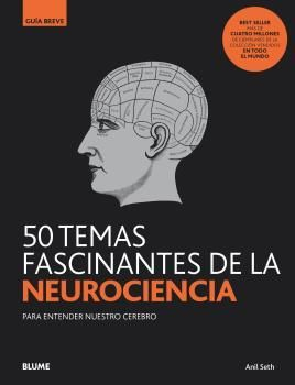 GUÍA BREVE: 50 TEMAS FASCINANTES DE LA NEUROCIENCIA