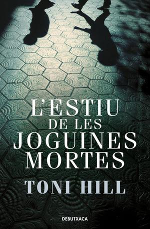 L'ESTIU DE LES JOGUINES MORTES (INSPECTOR SALGADO 1)