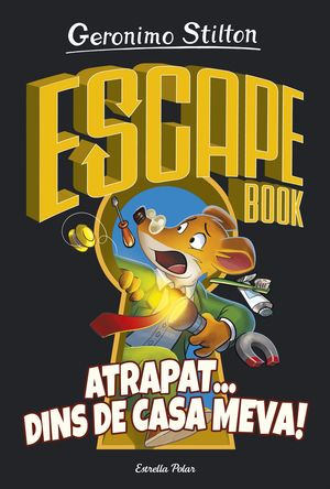 GERONIMO STILTON: ESCAPE BOOK: ATRAPAT... DINS DE CASA MEVA