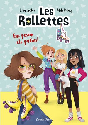 LES ROLLETTES 1. ENS POSEM ELS PATINS!