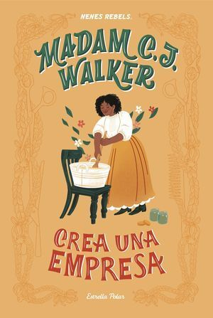 NENES REBELS 2: MADAM C. J. WALKER. CREA UNA EMPRESA