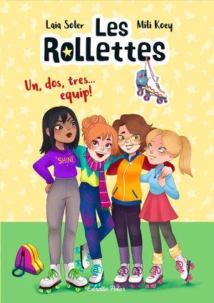 LES ROLLETTES 2: UN, DOS, TRES... EQUIP!