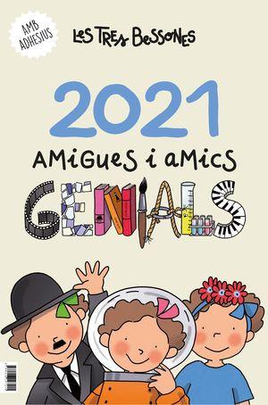 CALENDARI: 2021 DE LES TRES BESSONES. AMIGUES I AMICS GENIALS