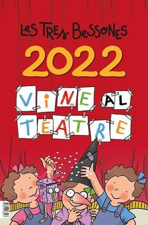 2022 CALENDARI DE LES TRES BESSONES: VINE AL TEATRE!