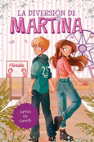 LA DIVERSIÓN DE MARTINA 10: SUEÑOS POR CUMPLIR