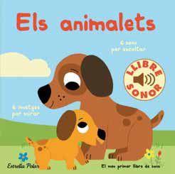 EL MEU PRIMER LLIBRE DE SONS: ELS ANIMALETS