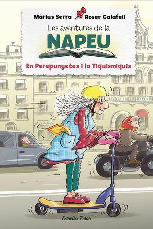 LES AVENTURES DE LA NAPEU 3: EL PEREPUNYETES I LA TIQUISMIQUIS
