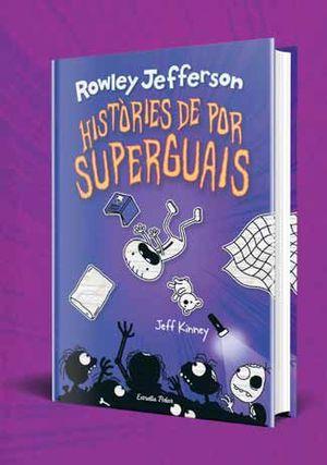 DIARI DEL ROWLEY 3: HISTÒRIES DE POR SUPERGUAIS