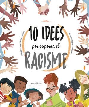 10 IDEES PER SUPERAR EL RACISME