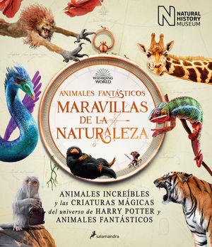 ANIMALES FANTÁSTICOS: MARAVILLAS DE LA NATURALEZA