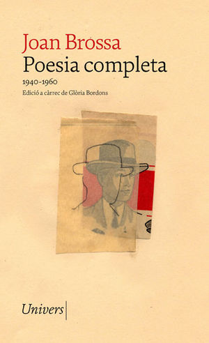 POESIA COMPLETA JOAN BROSSA (1940-1960)
