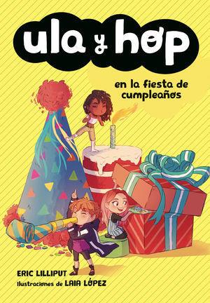 ULA Y HOP: EN LA FIESTA DE CUMPLEA?OS