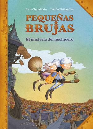 PEQUEÑAS BRUJAS 1: EL MISTERIO DEL HECHICERO